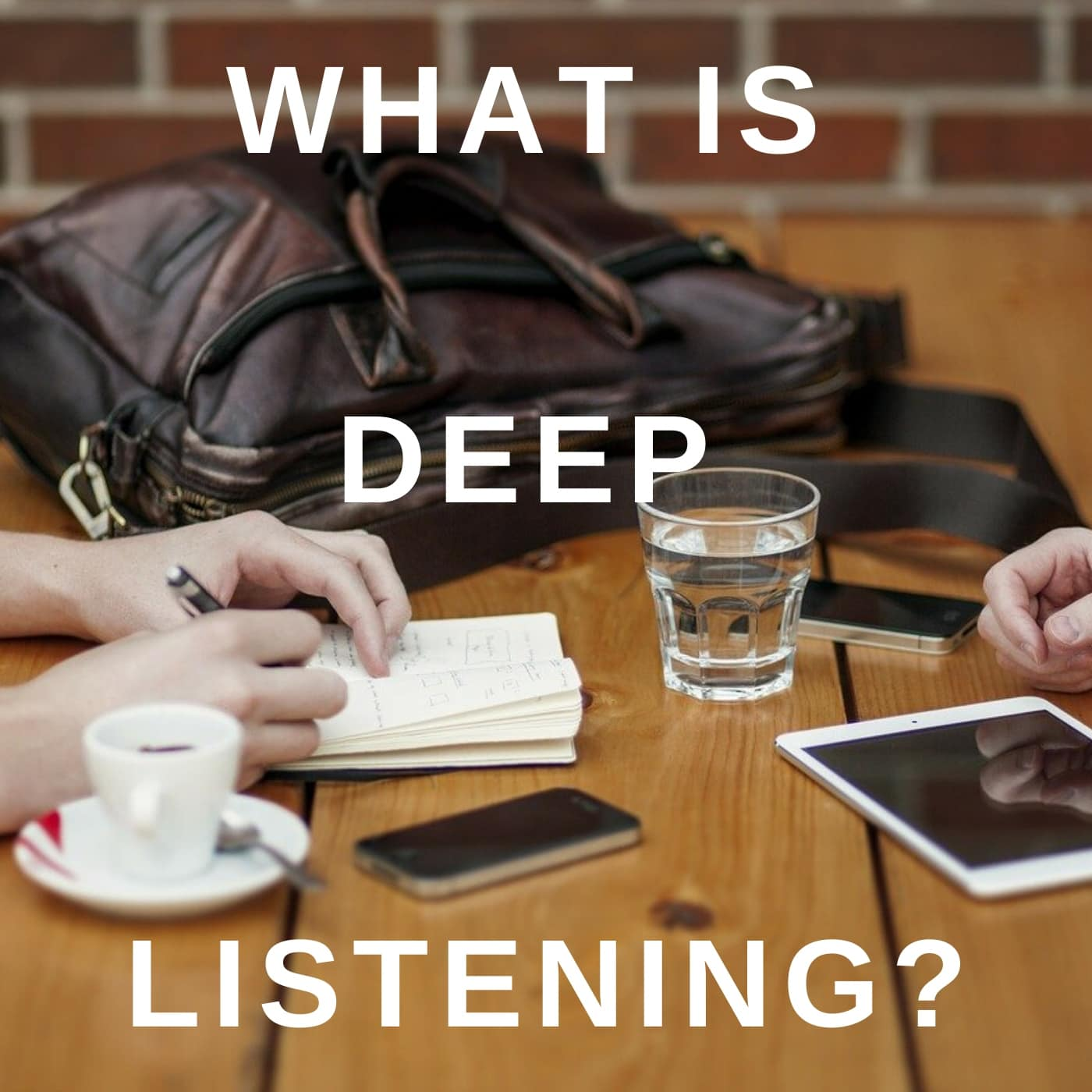 Business networking Cheshire - what is deep listening